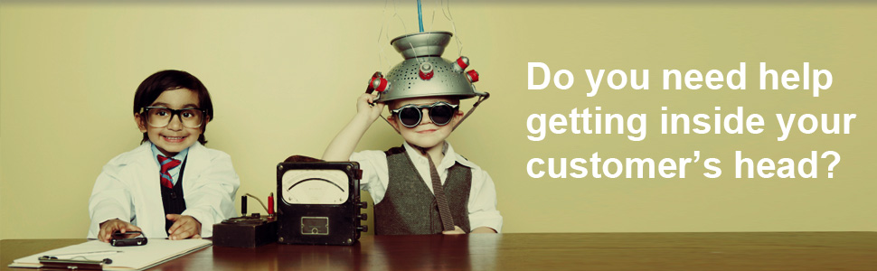getting inside your customers head?